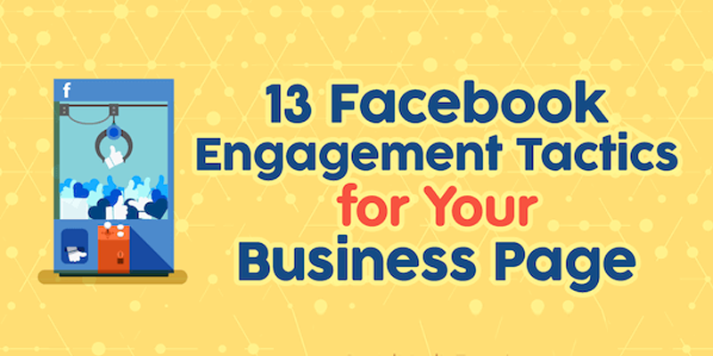 13 Facebook Engagement Tactics for Your Business Page