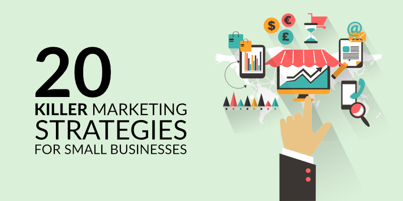 20 Killer Marketing Strategies for Small Businesses