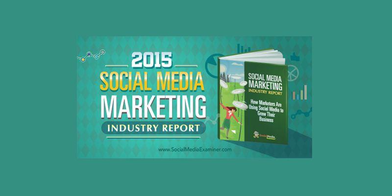 2015 Social Media Marketing Industry Report