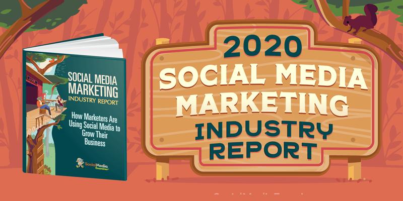 2020 Social Media Marketing Industry Report