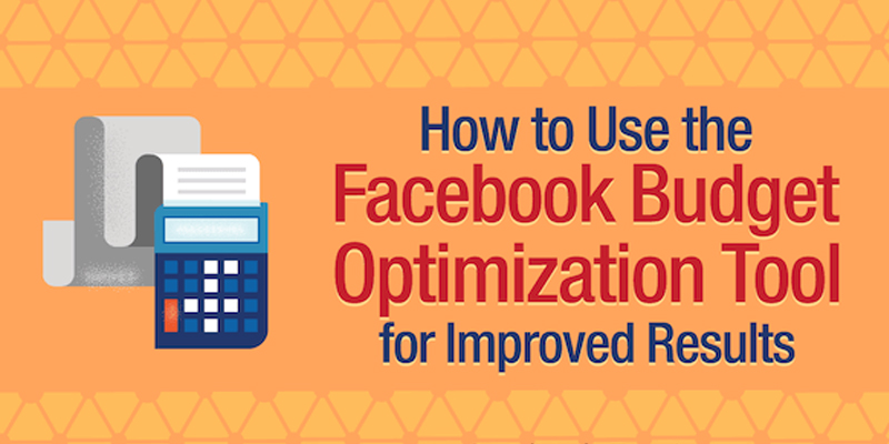 How to Use the Facebook Budget Optimization Tool for Improved Results