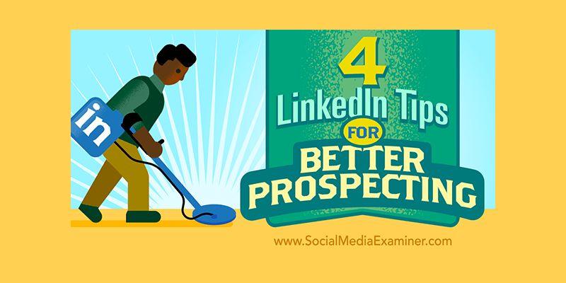 4 LinkedIn Tips for Better Prospecting
