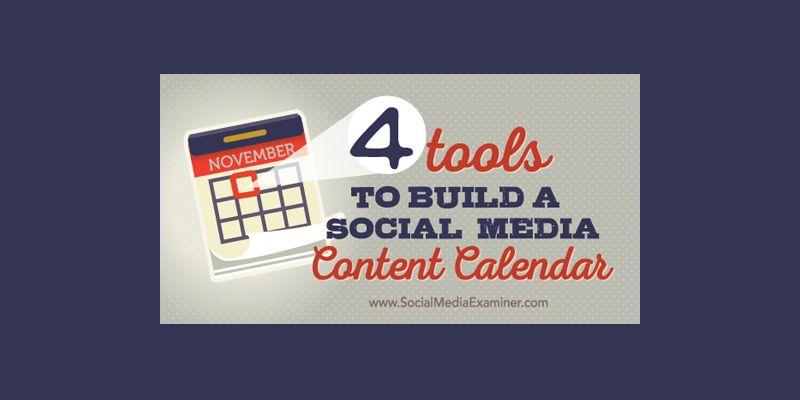 4 Tools to Build a Social Media Content Calendar
