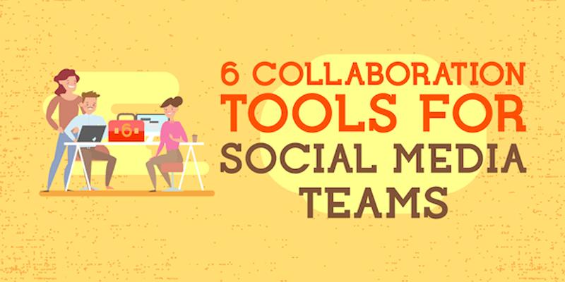 6 Collaboration Tools for Social Media Teams
