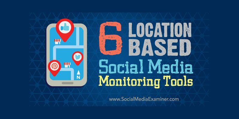 6 Location-based Social Media Monitoring Tools