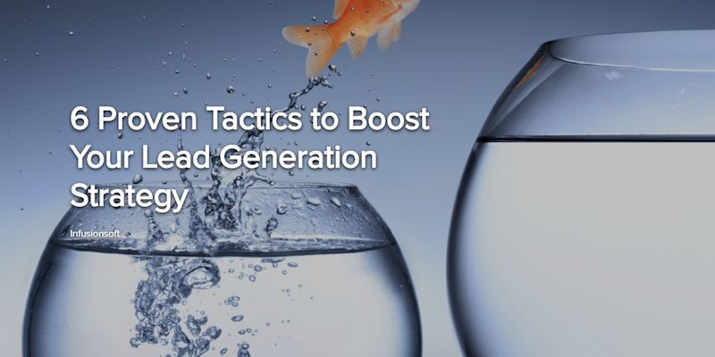6 Proven Tactics to Boost Your Lead Generation Strategy