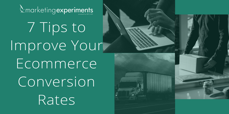 Conversion Rate Optimization: 7 Tips To Improve Your Ecommerce Conversion Rates