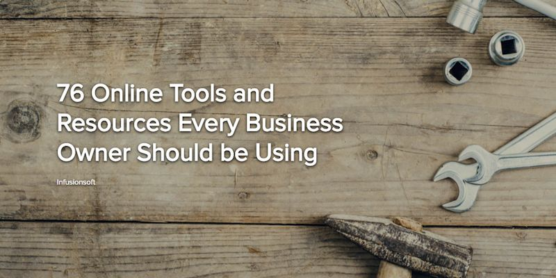 76 Online Tools and Resources Every Business Owner Should be Using
