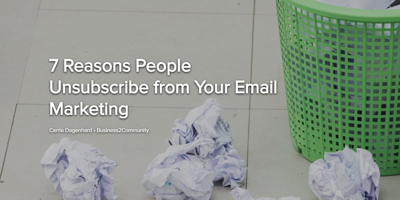 7 Reasons People Unsubscribe from Your Email Marketing