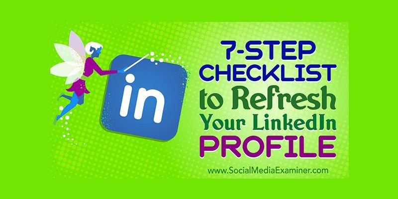 7-Step Checklist to Refresh Your LinkedIn Profile