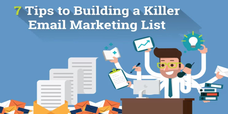 7 Tips to Build a Killer Email Marketing List and Grow Your Business [Infographic]