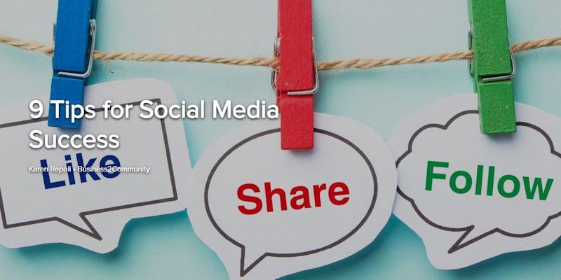 9 Tips for Social Media Success
