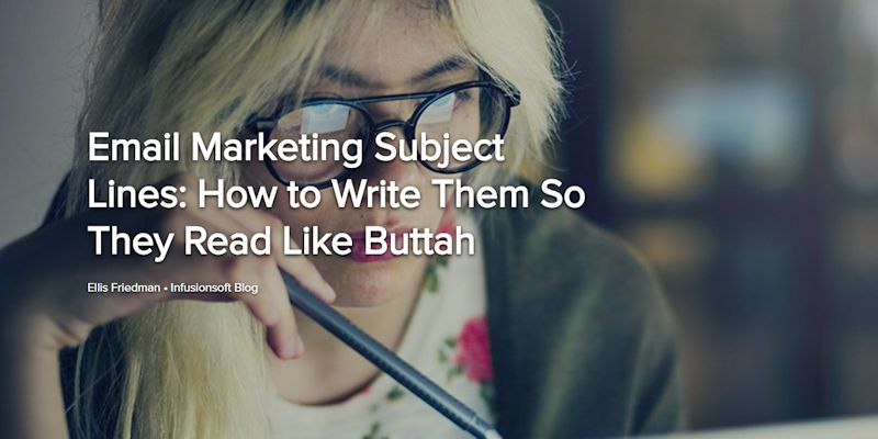 Email Marketing Subject Lines: How to Write Them So They Read Like Buttah