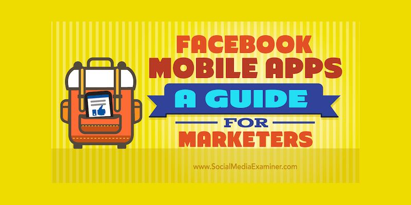Facebook Mobile Apps: A Guide for Marketers