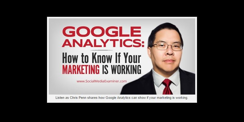 Google Analytics: How to Know If Your Marketing is Working