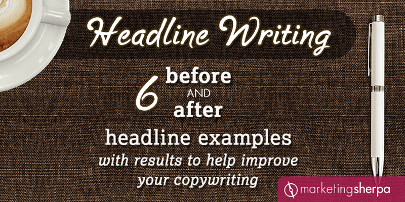 Headline Writing: 6 before and after headline examples with results to help improve your copywriting