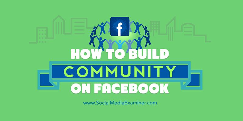 How to Build Community on Facebook