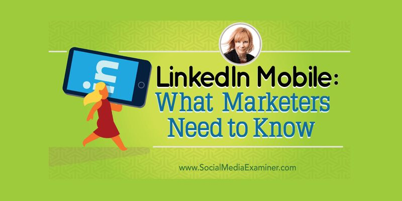 LinkedIn Mobile: What Marketers Need to Know