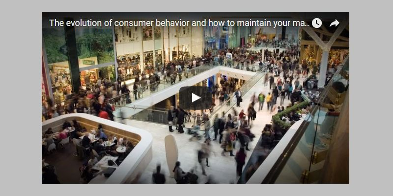 The evolution of consumer behavior and how to maintain your market share