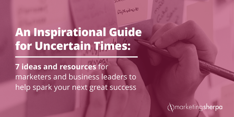 7 ideas and resources for marketers and business leaders to help spark your next great success
