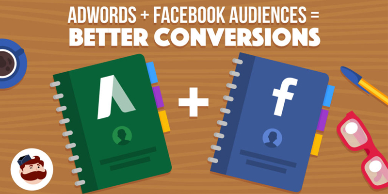 3 Ways To Connect Audiences From AdWords to Facebook For Better Conversions