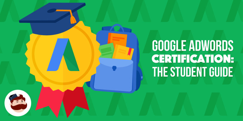 Google Adwords Certification Study Guide – All You Need to Be Top of The Class