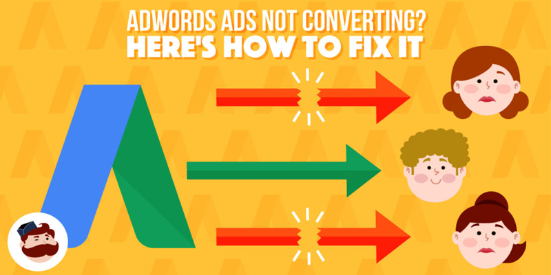 Nobody is Converting on Your AdWords Ads. Here's Why and How To Fix It Today