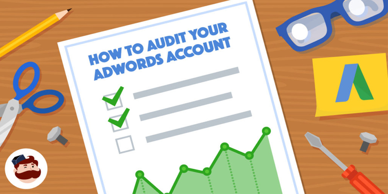 AdWords Audit: The 7-Steps Checkup Your Account Needs