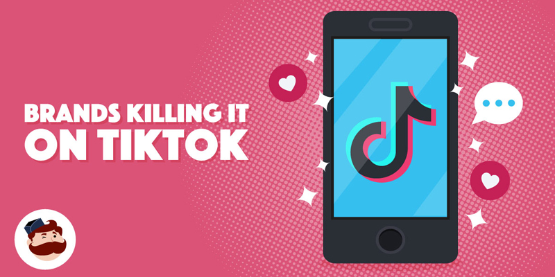 7 Brands Killing it on TikTok That You Need to See
