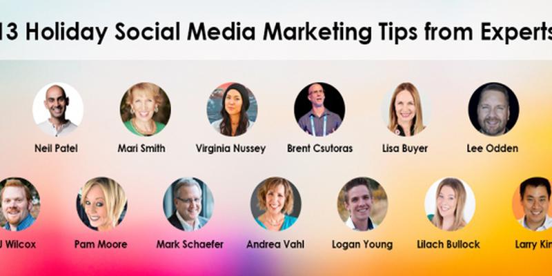 Holiday Social Media Marketing Tips from 13 Experts