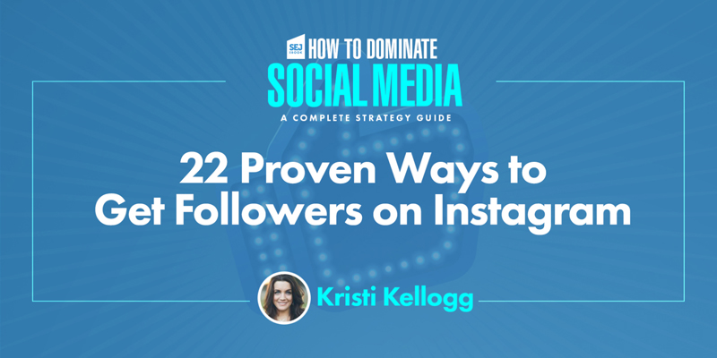 22 Proven Ways to Get Followers on Instagram