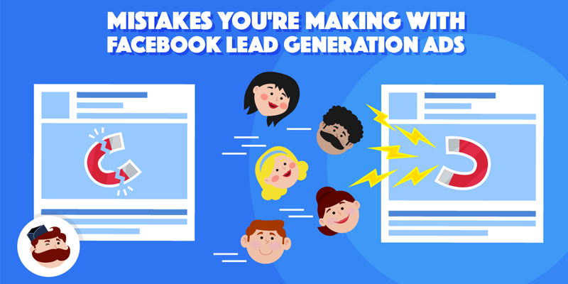 6 Facebook Lead Generation Mistakes + 4 Proven Ways to Get More Leads