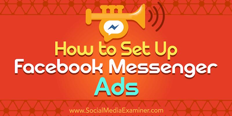 How to Set Up Facebook Messenger Ads