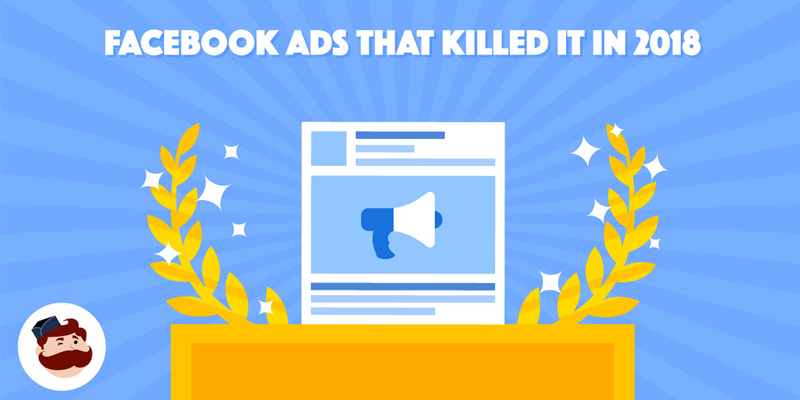 5 Top Facebook Ad Campaigns To Boost Your Results in 2019