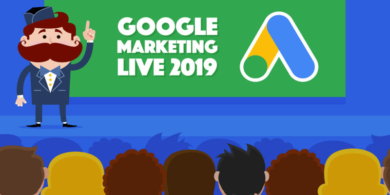 Google Marketing Live 2019 – Day 1 Key Announcements