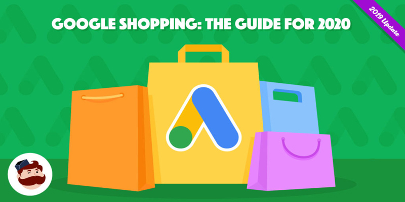 Google Shopping: the Guide your eCommerce Needs To Dominate Google Ads