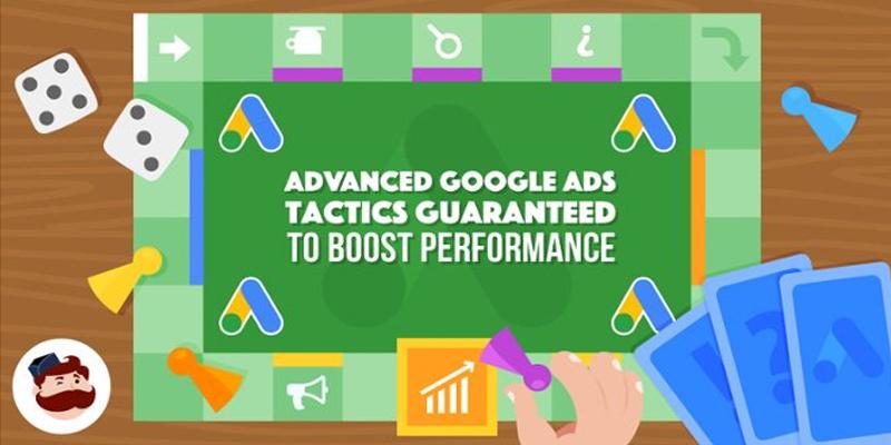 3 Advanced Google Ads Tactics Guaranteed to Boost Performance