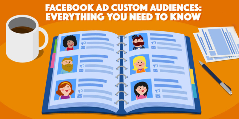 Facebook Ad Custom Audiences: Everything You Need To Know