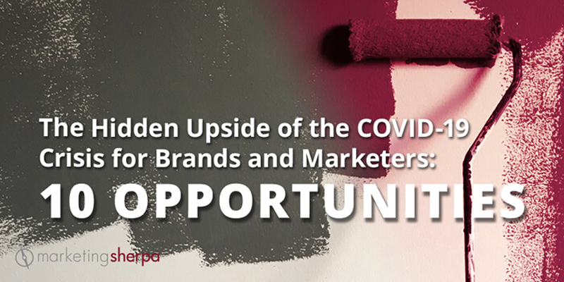 The Hidden Upside of the COVID-19 Crisis for Brands and Marketers: 10 opportunities