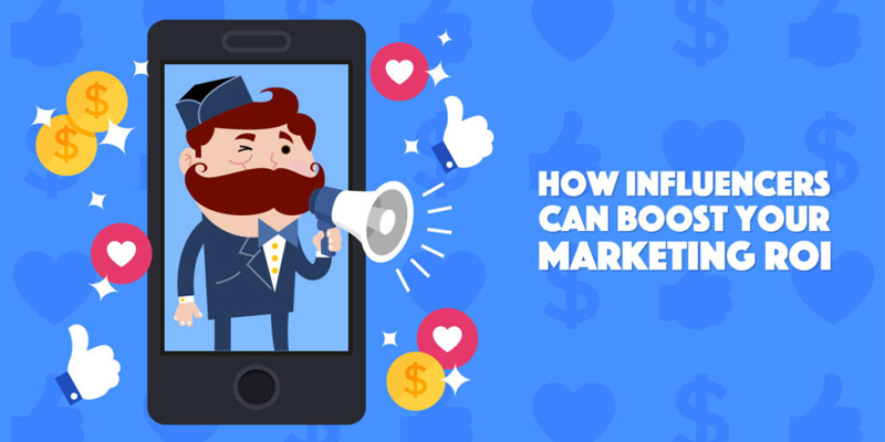 How Influencers Can Boost Your Marketing ROI