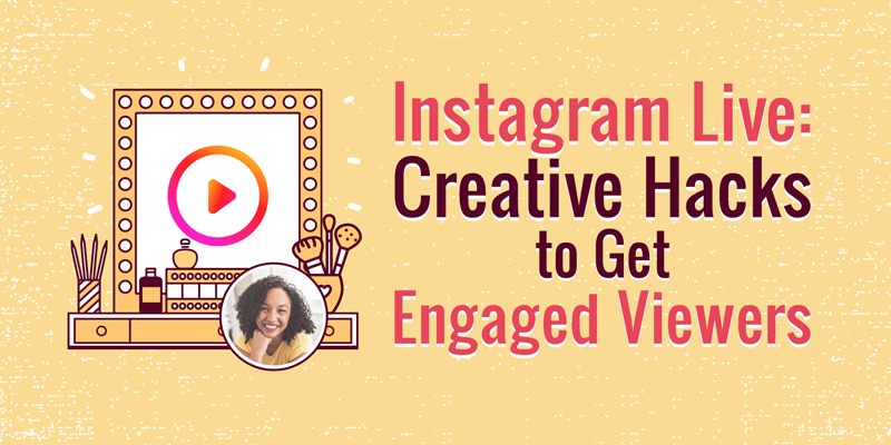 Instagram Live: Creative Hacks to Get Engaged Viewers