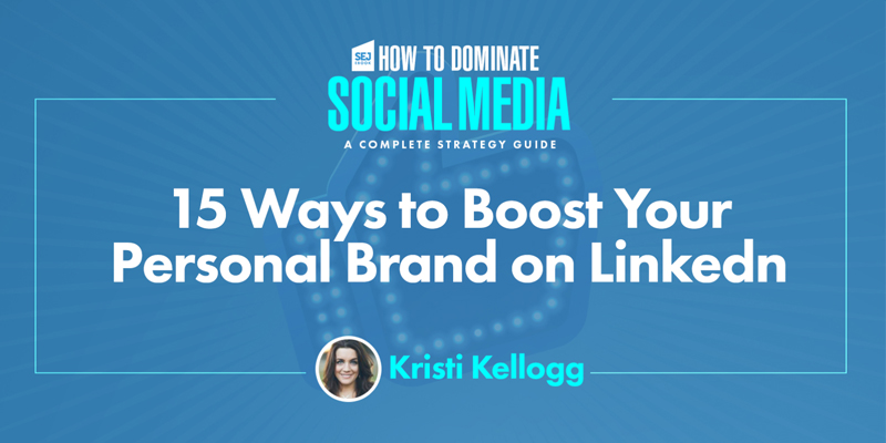 15 Ways to Boost Your Personal Brand on LinkedIn