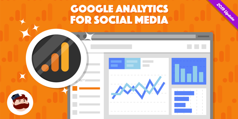 Google Analytics For Social Media: How To Setup, Track, & Measure Your Results