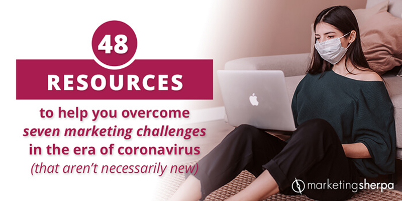 48 Resources to Help You Overcome Seven Marketing Challenges in the Era of Coronavirus