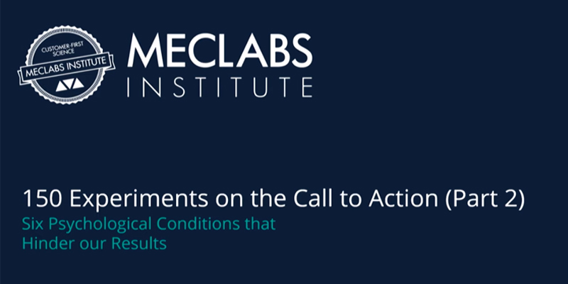 150 Experiments on the Call-to-Action: Six psychological conditions that hinder our results (Part 2)