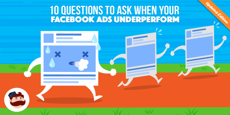 Facebook Ads Performance: the 10 Things to Check To Boost your Results