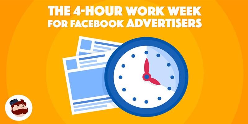 The 4-Hour Work Week For Facebook Advertisers