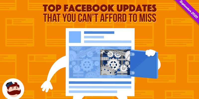 Top Facebook Updates You Can't Miss (September 2020 Edition)