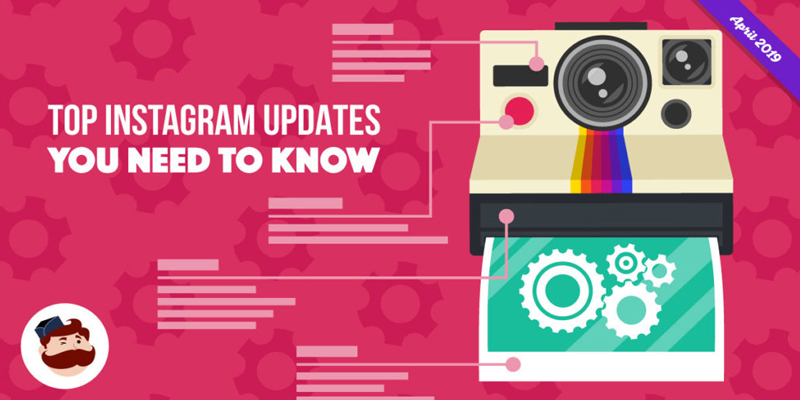 Top Instagram Updates You Need to Know in 2019 – April Edition