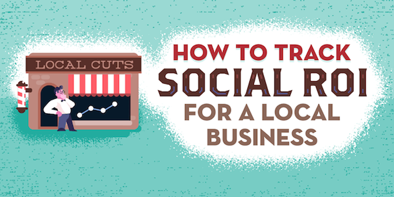 How to Track Social ROI for a Local Business